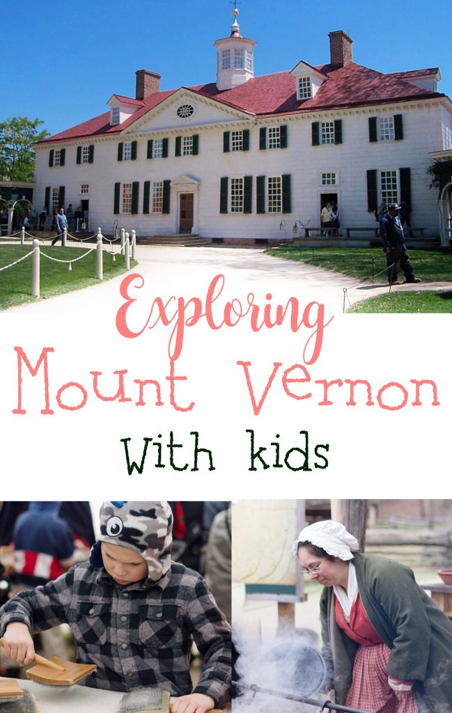 Exploring Mount Vernon with kids traveling family traveling with kids History